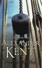 Honour This Day by Alexander Kent- New Book