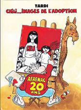 TARDI CHILI ... IMAGES DE L'ADOPTION 20 ans AFAENAC TIRAGE DE TETE N°/S 150 EX