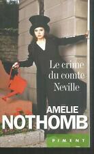 Le crime du comte Neville.Amelie NOTHOMB.Piment  N001