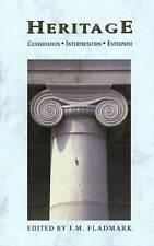 Heritage: Conservation, Interpretation and Enterprise by Fladmark, J.D.