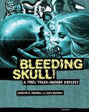 USED (LN) Bleeding Skull!: A 1980s Trash-Horror Odyssey by Joseph A. Ziemba