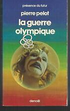 La Guerre olympique.Pierre PELOT.Denoel Presence du Futur SF26A