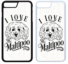 I Love My Maltipoo Phone Case Cover iPhone 4 5 6 7 8 X XR XS Max Plus