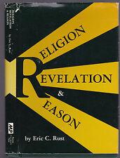 Religion, Revelation & Reason, by Eric C. Rust, 1981 1st edition hardcover w/DJ