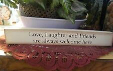 Love Laughter Friend Always Welcome country wood shelf sitter message block sign