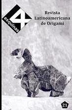 Revista Latinoamericana de Origami 4 Esquinas No. 21 by Paul Espinoza (2016,...