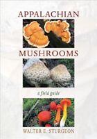 Appalachian Mushrooms : A field guide, Paperback by Sturgeon, Walter E., Bran...