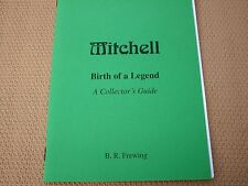 "MITCHELL ""BIRTH OF A LEGEND"" A COLLECTORS GUIDE TO MITCHELL REELS"