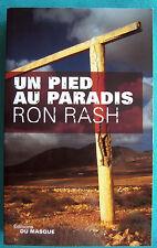 """"""" UN PIED AU PARADIS  """"  RON RASH"""