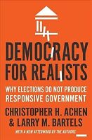 Democracy for Realists : Why Elections Do Not Produce Responsive Government, ...