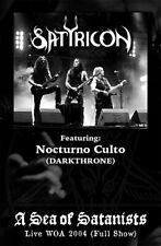 SATYRICON + DARKTHRONE A Sea Of Satanists WOA2004 MAYHEM,MARDUK,IMMORTAL,VENOM