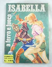 FUMETTO N.1  1967 ISABELLA A FERRO E FUOCO RG EROTICA EROTICO MOLTO BUONO