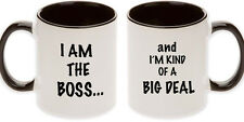 I Am The Boss... And I'm Kind of A Big Deal - Gift Mug for the Boss!