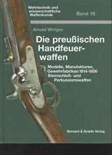 (25015)   Wirtgen Die preußischen Handfeuerwaffen. , Bernard & Graefe 2004,