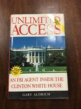 Unlimited Access  FBI Agent Inside the Clinton White House Gary W. Aldrich HC