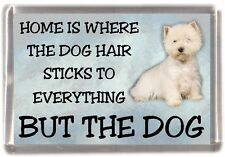 "West Highland White Terrier / Westie Fridge Magnet ""Home is Where""  by Starprint"