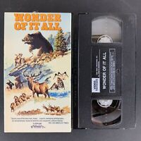 Wonder of It All - VHS - 1990 Wildlife Documentary - Tested Plays Great!