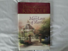 The Many Loves of Marriage by Thomas and Nanette Kinkade, Hardback, 2002