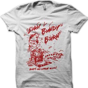 Burn Bundy burn netflix serial killer White vintage t-shirt 9091