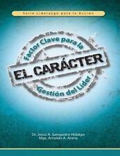 Car?cter : Factor Clave para la Gesti?n Del L?der: By Sampedro, Jes?s Arana, ...