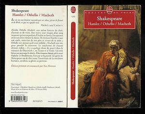 """William Shakespeare : Hamlet / Othello / Mcbeth """" Editions Le Livre de Poche """""""