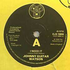 JOHNNY GUITAR WATSON I Need It DJM UK 1976  Soul 7""