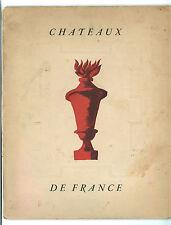 HOULET JACQUES CHATEAUX DE FRANCE DRAEGER 1948 VIAGGI ARTE ARCHITETTURA FRANCIA