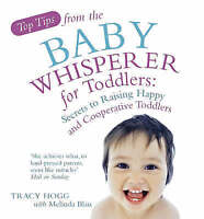 Top Tips from the Baby Whisperer for Toddlers by Tracy Hogg
