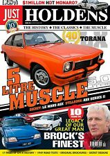 JUST HOLDENS Issue 26 BROCK 10 YEAR TRIBUTE & LX TORANA 40th ANNIVERSARY
