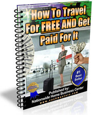 How To Travel For FREE And Get Paid For It PDF EBOOK FREE SHIPPING RESALE RIGHTS