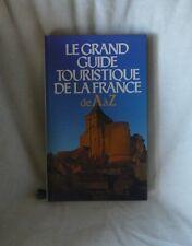 LE GRAND GUIDE TOURISTIQUE DE LA FRANCE DE A à Z