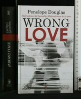 WRONG LOVE. Penelope Douglas. Newton Compton.