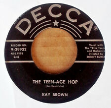 KAY BROWN - THE TEEN AGE HOP b/w YOU MUST COME IN AT THE DOOR - DECCA 45 - 1956