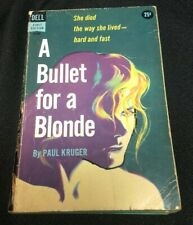 A BULLET FROM A BLONDE PAUL KRUGER FIRST PRINTING JUNE 1958 DELL FIRST EDITION