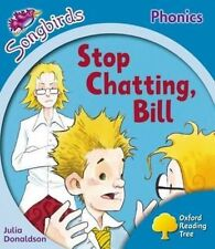 Oxford Albero di lettura: livello 3: più Songbirds Phonics: STOP chattando, Bill da.