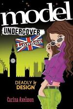 NEW - Model Undercover: London by Axelsson, Carina