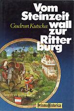 VOM STEINZEITWALL ZUR RITTERBURG - Gudrun Kutscha BUCH