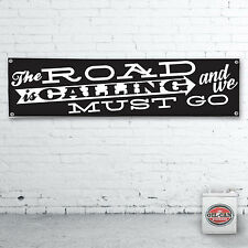 The road is calling Banner heavy duty for workshop, garage, mancave motorbike