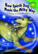 How Spirit Dog Made the Milky Way: A Retelling of a Cherokee Legend-ExLibrary