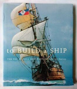 To Build A Ship - Robert Garvey - VOC Replica Duyfken –HC DJ EC Includes leaflet