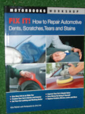 Fix It! How to Repair Automotive Car Scratches Dings Dents Tears Stains+ MANUAL