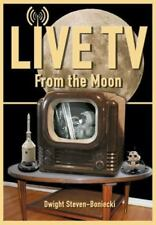 LIVE TV FROM MOON (APOGEE BOOKS SPACE SERIES) By Dwight Steven-boniecki *VG+*