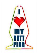 Funny I Love my Bu*t Plug Joke Prank laugh Car Van Window Bumper Sticker Decal