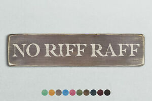 NO RIFF RAFF Vintage Style Wooden Sign. Shabby Chic Retro Home Gift