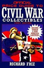 The Official Price Guide to Civil War Colectibles by Richard Friz 1995 Paperback