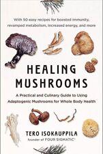 Healing Mushrooms by Tero Isokauppila Practical Culinary Guide Brand New