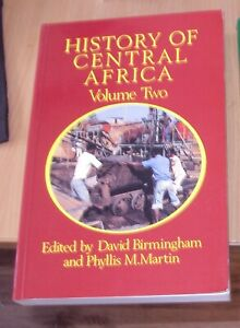 HISTORY OF CENTRAL AFRICA by D BIRMINGHAM - VOLUME TWO -  1983 + MAPS