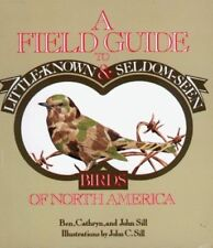 A Field Guide to Little-Known and Seldom-Seen Birds of North America - Peachtree