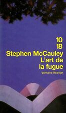 L'art de la fugue // 10/18 // Domaine étranger // Stephen McCAULEY