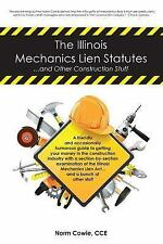 The Illinois Mechanics Lien Statutes ... and Other Construction Stuff : A...